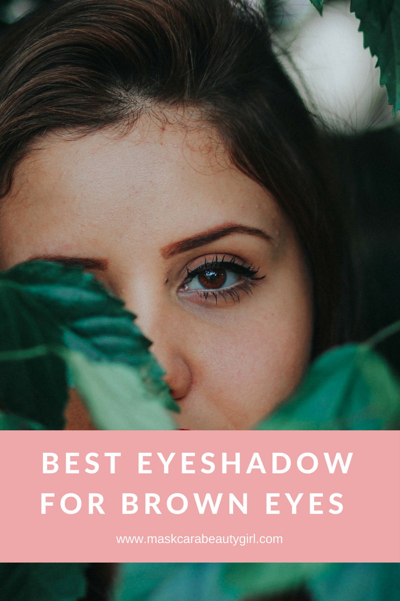 Best Eyeshadow For Brown Eyes With Maskcara Makeup