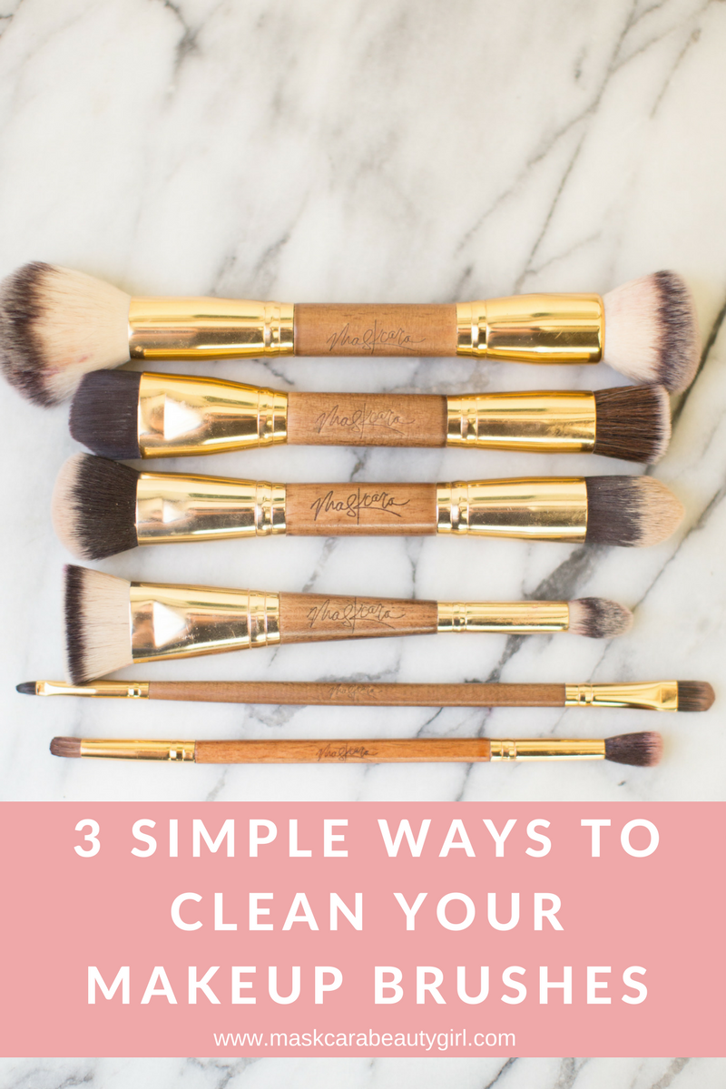 3 simple ways to clean your makeup brushes with www.maskcarabeautygirl.com