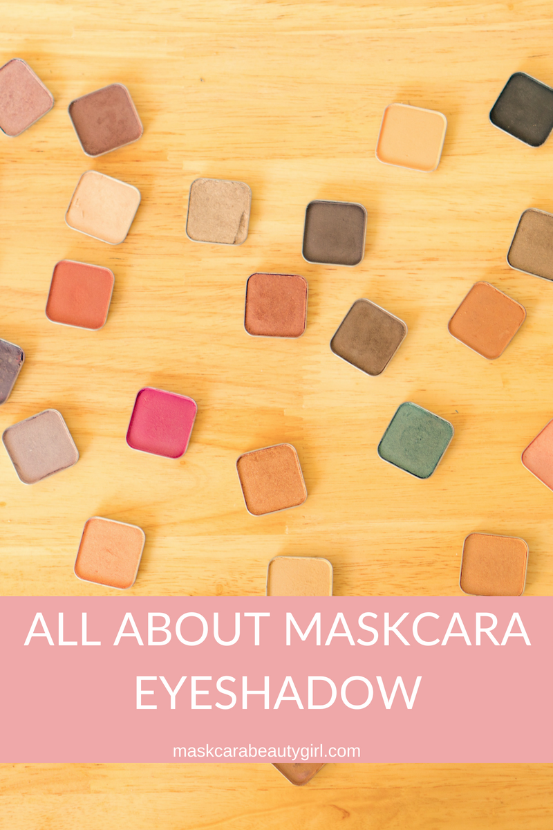All About Maskcara Eyeshadow