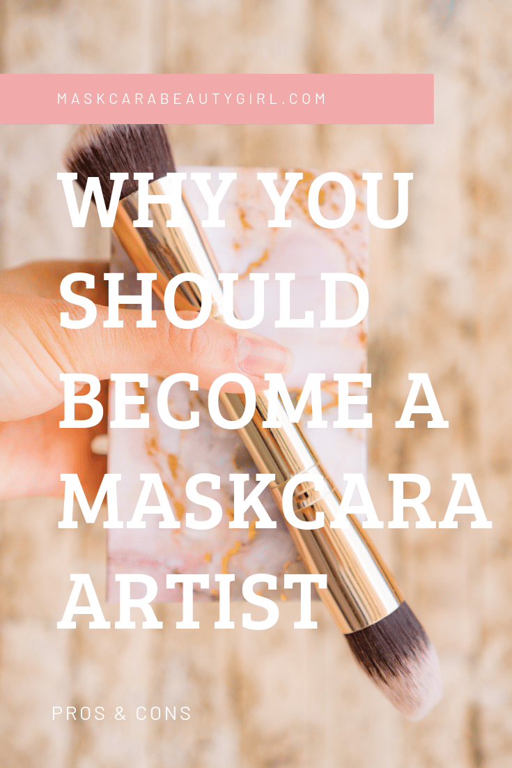 PROS TO BECOMING A MASKCARA ARTIST